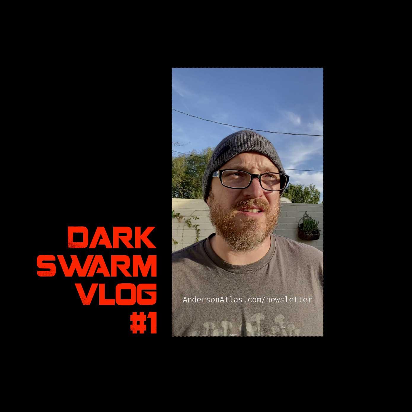 dark swarm vlog 1